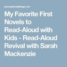 My Favorite First Novels to Read-Aloud with Kids - Read-Aloud Revival with Sarah Mackenzie Homeschool Books, Homeschool Kindergarten, Preschool, Kids Reading, Reading Aloud, Novels To Read, Books To Read, Read Aloud Revival, First Novel