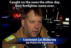Best firefighter name. Ever.