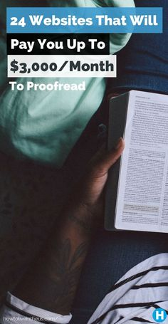 Have experience proofreading and editing? These 24 websites will pay you up to $3,000 per month to proofread. www.howtoliveinth...