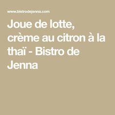 Joue de lotte, crème au citron à la thaï - Bistro de Jenna