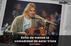 Querer ser otra persona es un desperdicio de la persona que eres. Nirvana Frases, Kurt Cobain Frases, Pinterest Photos, Teenage Dream, Long Time Ago, Im In Love, The Rock, Rock Bands, Good Music