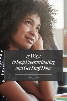 How to stop procrastinating... for those days when you're to-do list feels impossible and you just want to keep pinning! www.levo.com