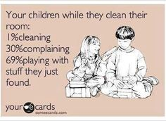 Someecards Kids Cleaning Up.LOL so true! Someecards, Great Quotes, Funny Quotes, Mom Quotes, Hilarious Sayings, Epic Quotes, Daughter Quotes, Wall Quotes, Life Quotes