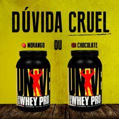 Dúvida cruel. Morango ou chocolate?  #universalnutrition #whey #wheyprotein