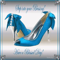 Step into your Blessing!  Have a Blessed Day! fashion blue day shoes friend high heels blessing days of the week greeting graphic