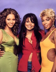 Beyonce, Janet Jackson and Mary J Blige.