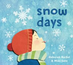 Snow Days by Deborah Kerbel and Miki Sato - Review Wintry Weather, Weather Day, Childrens Christmas, Childrens Books, Miki Sato, Pile Of Books, First Snow, Snow Angels, Fiction And Nonfiction