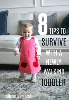 8 Tips to Survive Life With a Newly Walking Toddler