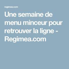 Une semaine de menu minceur pour retrouver la ligne - Regimea.com