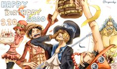"""""""Happy birthday to my big brother Sabo. I hope he will have meat in his birthday"""" -Monkey D. Luffy. """"Happy birthday Sabo, now don't be such a cry baby."""" - Portgas D. Ace """"Happy birthday luffy's brother-Sabo-, we wish you a great birthday, and we hope that our captain won't started crying in the middle of the night (because of Ace)."""" - straw hat pirates"""