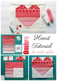 "Ombre Heart Quilt Block tutorial by Julie Cefalu @ The Crafty Quilter. Use up your stash and make 6 1/2"" heart blocks very easily!"