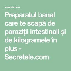 Preparatul banal care te scapă de paraziții intestinali și de kilogramele în plus - Secretele.com Cancer, Healthy, Desserts, Life, Food, Display, Sport, Places, Medicine