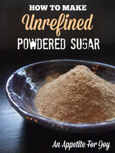 Unrefined Powdered Sugar (using sucanat or coconut palm sugar) - An Appetite For Joy
