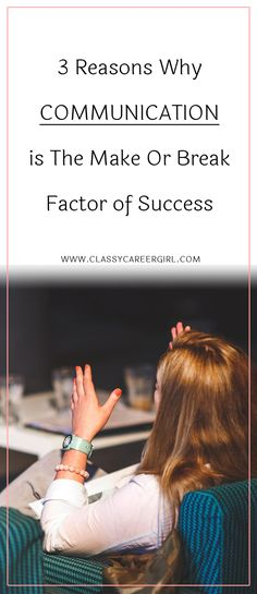 3 Reasons Why Communication is The Make Or Break Factor of Success  While it's nothing you'll likely be taught in high school, and you'll only learn it in college if you end up in the right circles, it might be the best-kept secret of success in the world.  Read more: http://www.classycareergirl.com/2017/03/communication-make-break-factor-success/