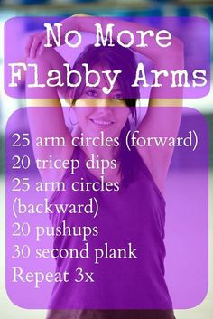 No More Flabby Arms No More Flabby Arms Ready to get those arms toned and looking strong? Weight training has many benefits, especially for women but you can use body weight. Read More