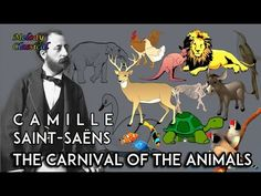 ♬ Camille Saint-Saëns ♯ The Carnival of the Animals (complete) / Le Carnaval des Animaux ♯ [HQ] Ethereal Music, Romantic Music, Kids Songs, Music For Kids, Add Music, Romantic Composers, Youtube Animals, Best Classical Music, Carnival Of The Animals