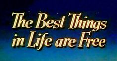 The Best Things in Life Are Free - 1956