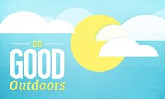 Do good outdoors