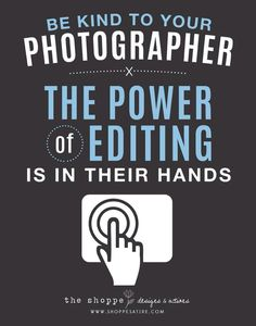 """""""Be kind to you photographer. The power of editing is in their hands."""" - #Photography #Humor #Lol"""