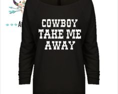 Cowboy Take Me Away 3/4 Sleeve Raw Edge Raglan, Long Sleeve, Country Shirt, Country T Shirt, Country Long Sleeve, Country Concert