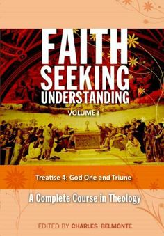 Treatise 4: God One and Triune (Faith Seeking Understanding) by Charles Belmonte. $2.99. 72 pages. Publisher: Cobrin Publishing (October 27, 2012)