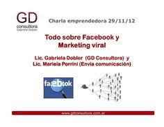 "Charla emprendedora de GD Consultora ""Todo sobre facebook y marketing viral"" (slides)"