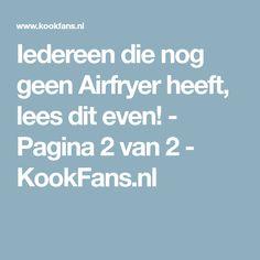 Iedereen die nog geen Airfryer heeft, lees dit even! - Pagina 2 van 2 - KookFans.nl Dim Sum, Air Fryer Recipes, Helpful Hints, Slow Cooker, Food And Drink, Om, Rottweiler, Crisp, Household