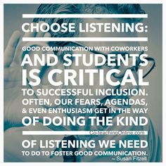 Do the kind of listening that fosters good communication