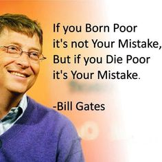 Gates: 11 things they don't teach in school. Bill Gates: 11 things they don't teach in school.Bill Gates: 11 things they don't teach in school. Good Quotes, Famous Quotes, Daily Quotes, Best Quotes, Life Quotes, Money Quotes, Bill Gates Quotes, Quotes Gate, Motivational Quotes For Students