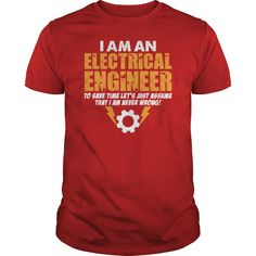 I Am An Electrical Engineer TShirts #gift #ideas #Popular #Everything #Videos #Shop #Animals #pets #Architecture #Art #Cars #motorcycles #Celebrities #DIY #crafts #Design #Education #Entertainment #Food #drink #Gardening #Geek #Hair #beauty #Health #fitness #History #Holidays #events #Home decor #Humor #Illustrations #posters #Kids #parenting #Men #Outdoors #Photography #Products #Quotes #Science #nature #Sports #Tattoos #Technology #Travel #Weddings #Women