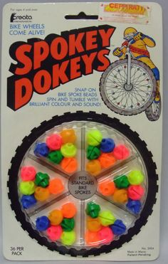 Bike Spoke Beads- I had them on my bike and I thought they were the coolest thing