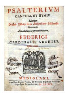 Psalterium cantica, et hymni, Mediolani, apud haer. Pacifici Ponntij & Ioannem Baptistam Piccaleum, 1619. © Biblioteca Carrobiolo