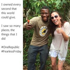 Owned every second that this world could give, saw so many places, the things that I did #FearlessFriday @OneRepublic