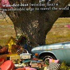 Wanderlust- I call it a gypsy soul I like that too.