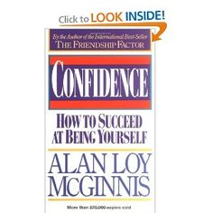 Confidence: How to Succeed at Being yourself - Alan Loy Mcginnis