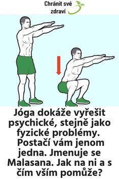 Jóga dokáže vyřešit psychické, stejně jako fyzické problémy. Postačí vám jenom jedna. Jmenuje se Malasana. Jak na ni a s čím vším pomůže? Lose Weight, Memes, Health, Sports, Internet, Hs Sports, Salud, Sport, Jokes
