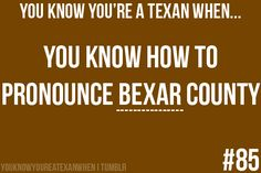 or Brazos River, Kukendahl, Palestine, Nacogdoches or Waxahatchie and many others too!!