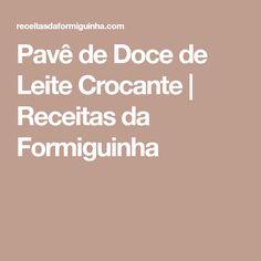 Pavê de Doce de Leite Crocante | Receitas da Formiguinha