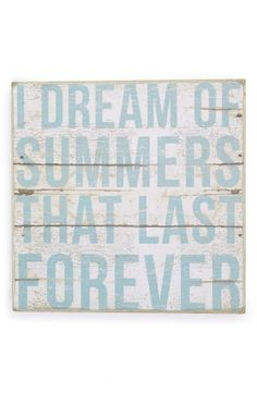 Primitives by Kathy I Dream of Summers That Last Forever - Vintage Plank Board Beach Coastal Decor Box Sign - Jumbo x Pool Signs, Beach Signs, Lake Signs, Backyard Signs, Beach House Signs, Backyard Ideas, I Need Vitamin Sea, Summer Signs, My Pool