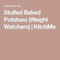 Stuffed Baked Potatoes (Weight Watchers) | KitchMe