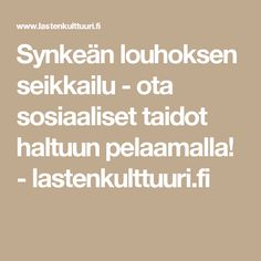 Synkeän louhoksen seikkailu - ota sosiaaliset taidot haltuun pelaamalla! - lastenkulttuuri.fi Occupational Therapy, Social Skills, Manners, Self Esteem, Special Education, Classroom Management, Preschool, Mindfulness, Teacher