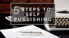 5 Steps to Self Publishing Your Book #Author #amwriting #FameAndglory