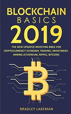 Blockchain Basics The New Updated Investing Bible for Cryptocurrency Economy, Trading, … - bitcoininvestment Investing In Cryptocurrency, Best Cryptocurrency, Blockchain Cryptocurrency, Cryptocurrency Trading, Bitcoin Cryptocurrency, Bitcoin Currency, Bitcoin Wallet, Buy Bitcoin, Bitcoin Mining Software