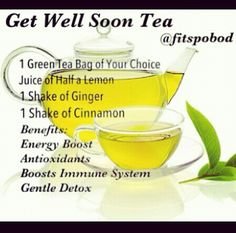 Get Well Soon Tea   YOU PROBABLY HAVE ALL THIS STUFF BABY!