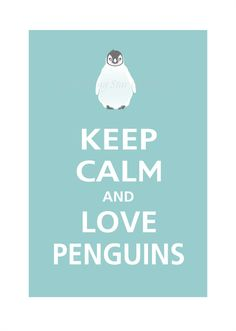 Keep Calm and <3 Penguins