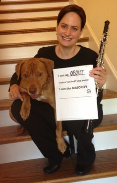"Erin and her dog I am an oboist I am a ""pit bull"" dog owner I am the majority"