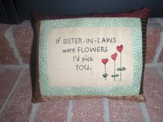 Hey, I found this really awesome Etsy listing at https://www.etsy.com/listing/105727410/sister-in-law-flower-pillow