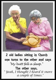 2 Old ladies sitting in church Haha Funny, Funny Cute, Funny Jokes, Hilarious, Funny Stuff, Old Age Humor, Aging Humor, Senior Humor, Seriously Funny