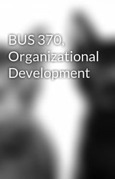 http://oassignment.com/BUS-370-Organizational-Development-Complete-Course-Week-1-to-5-1196.htm