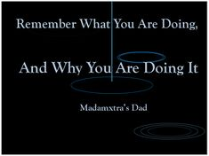 Remember Why You Started, Powerful Words, Mom And Dad, Dads, Wisdom, Sayings, Movie Posters, Lyrics, Strong Words